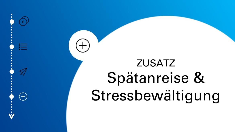 Zusatz: Spätanreise und Stressbewältigung